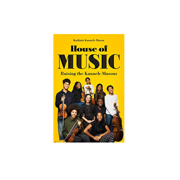 House of Music: House of Music: Raising the Kanneh-Masons
