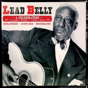 Leadbelly: A Celebration - Classic Sides 1924-1944