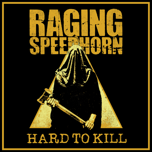 Raging Speedhorn: Raging Speedhorn – Hard To Kill LP