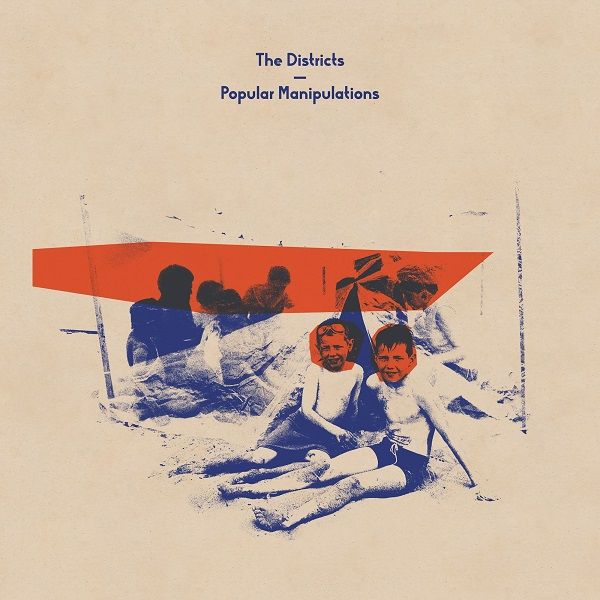 The Districts: Popular Manipulations