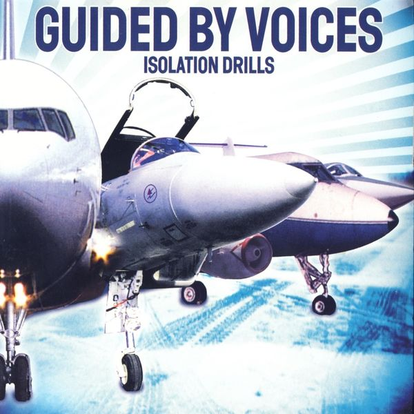 Guided By Voices: Isolation Drills