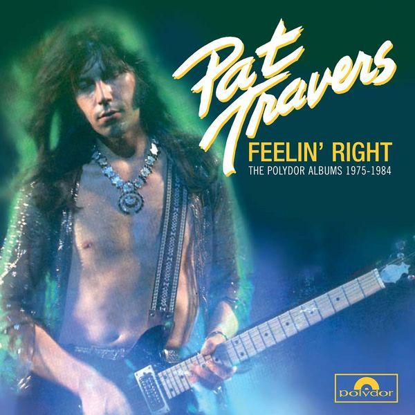 Pat Travers: Feelin' Right