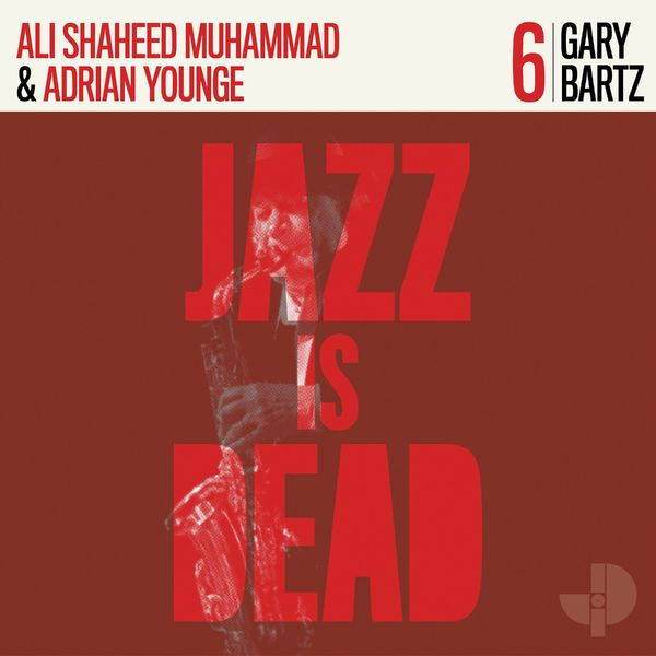 Gary Bartz: Jazz Is Dead 006: Limited Edition Red Vinyl in Die-Cut Sleeve
