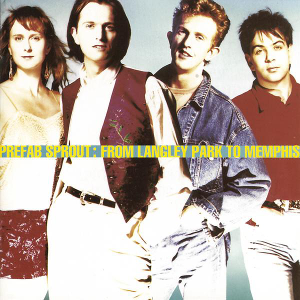 Prefab Sprout: From Langley Park to Memphis [2019 Remastered Edition]