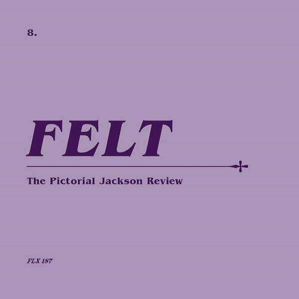 Felt: The Pictorial Jackson Review: Remastered CD & 7