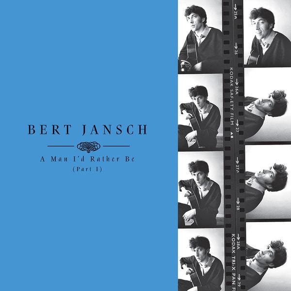 Bert Jansch: A Man I'd Rather Be (Part 1)