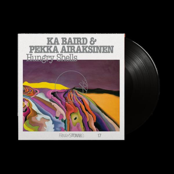 Ka Baird & Pekka Airaksinen: FRKWYS Vol. 17: Hungry Shells: Black Vinyl LP