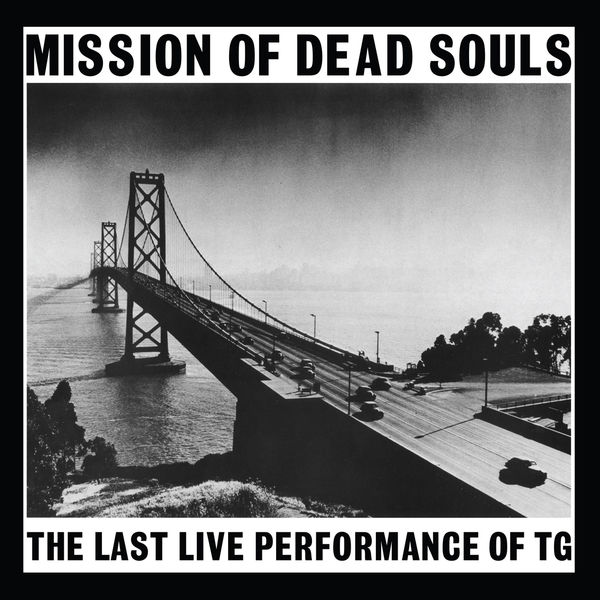 Throbbing Gristle: Mission Of Dead Souls: White Vinyl LP