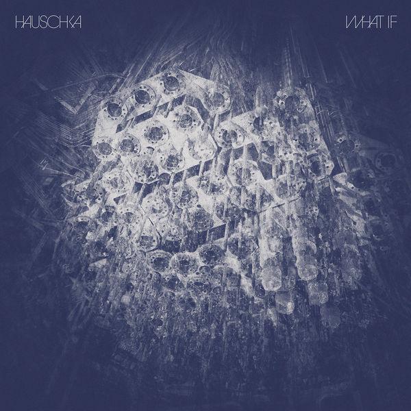 Hauschka: What If