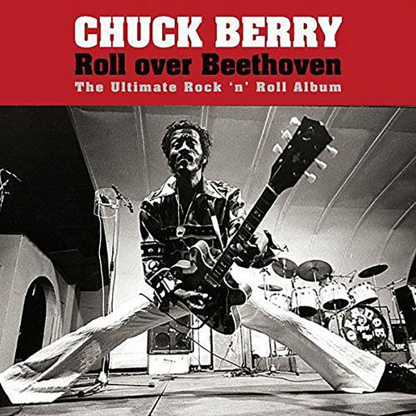 Chuck Berry: ROLL OVER BEETHOVEN!