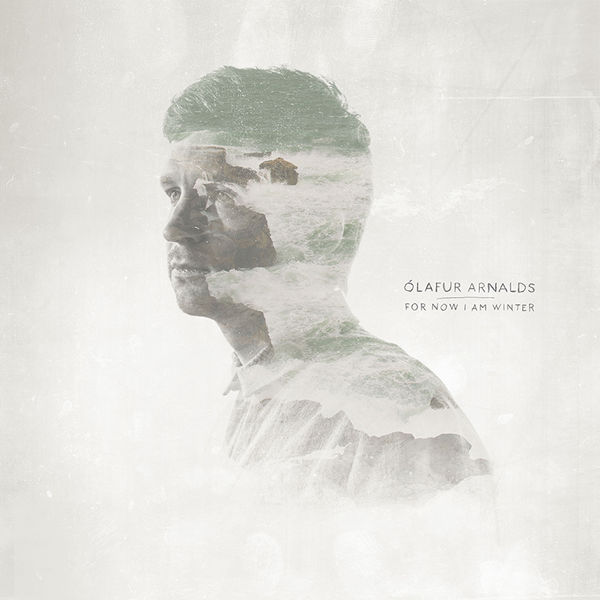 Ólafur Arnalds: For Now I Am Winter