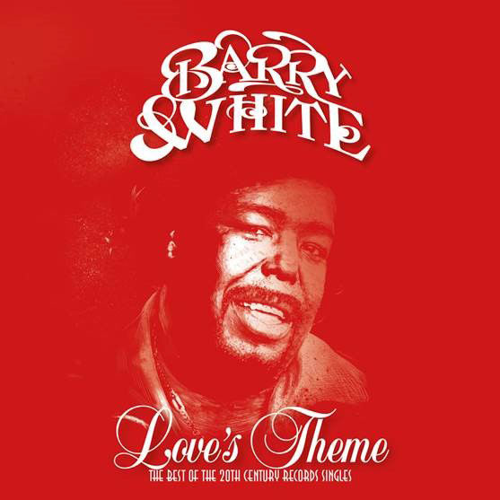 Barry White: Love's Theme: The Best Of The 20th Century Records Singles
