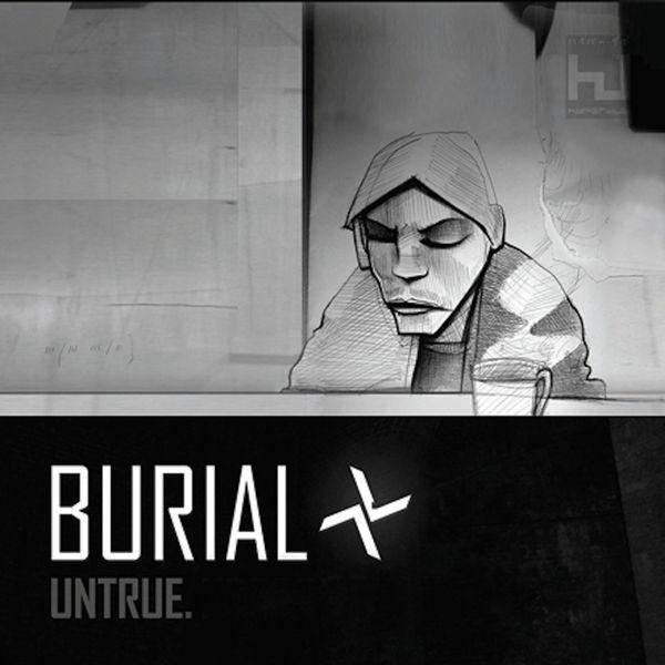 Burial: Untrue