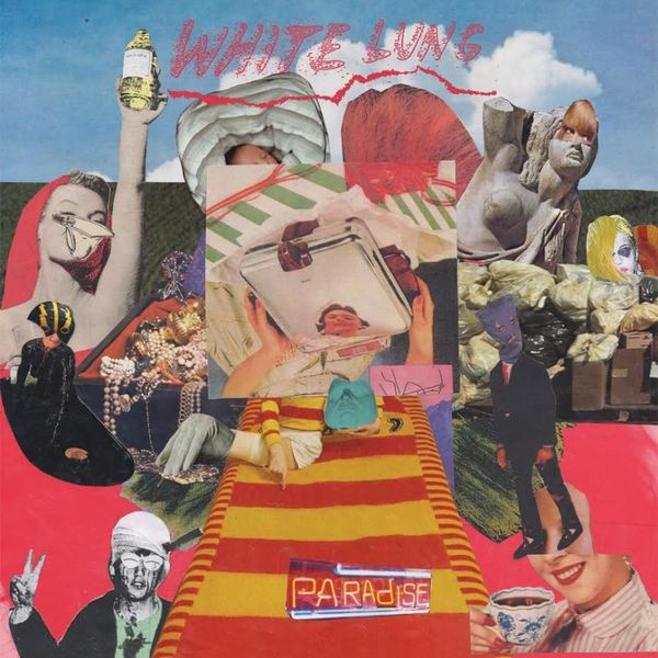 White Lung: Paradise