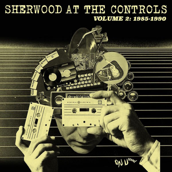 Various Artists: Sherwood At The Controls / Volume 2: 1985 - 1990
