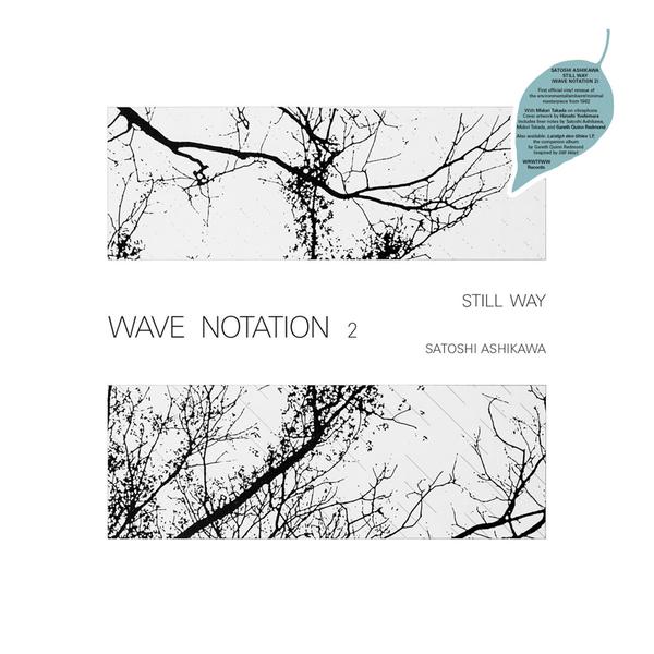 Satoshi Ashikawa: Still Way (Wave Notation 2)
