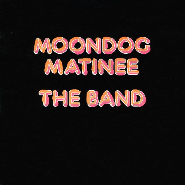 The Band: Moondog Matinee