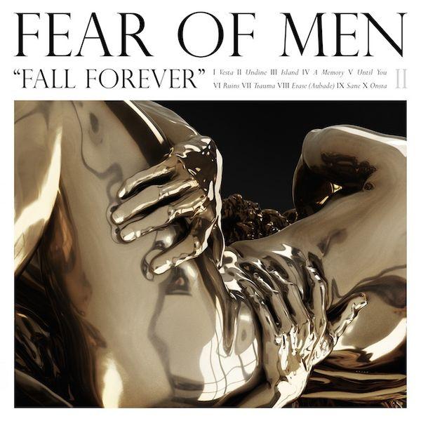 Fear of Men: Fall Forever