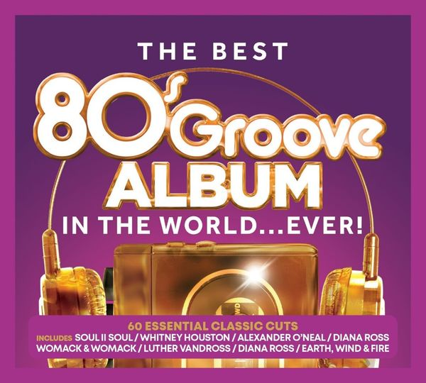 Various Artists: The Best 80s Groove Album In The World…Ever!