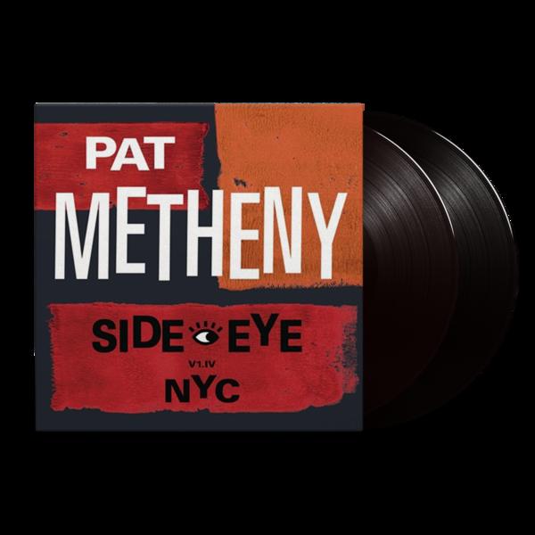 Pat Metheny: Side Eye - NYC (V1.IV): Black Vinyl 2LP