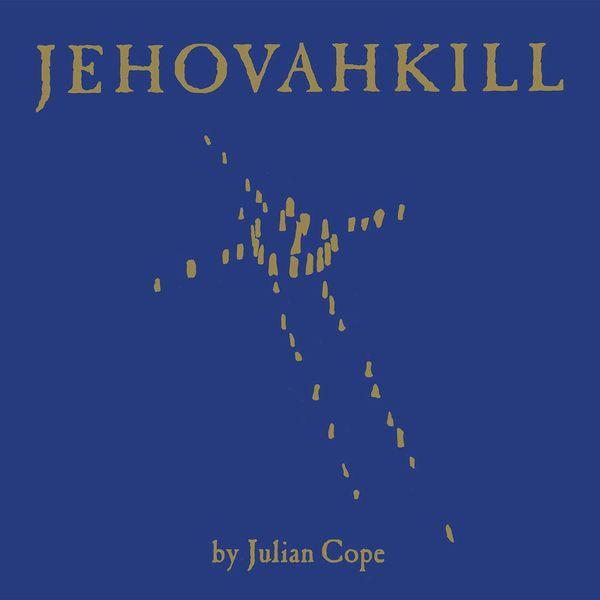 Julian Cope: Jehovakill