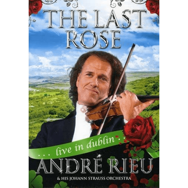 André Rieu: The Last Rose: Andre Rieu - Live In Dublin