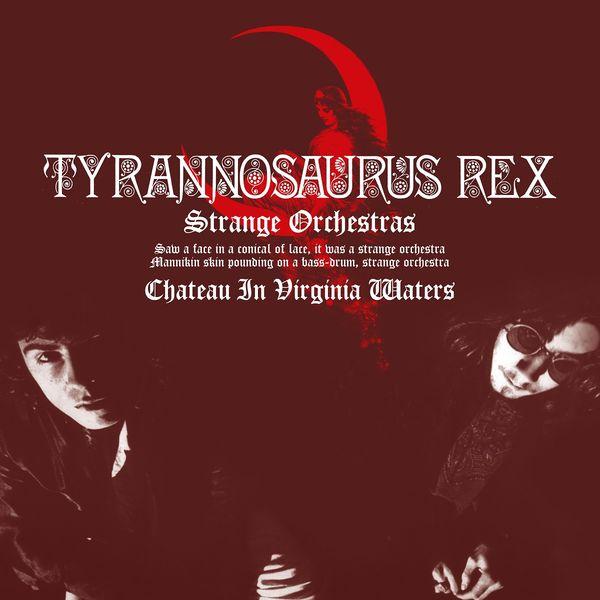 Tyrannosaurus Rex: Strange Orchestras 7