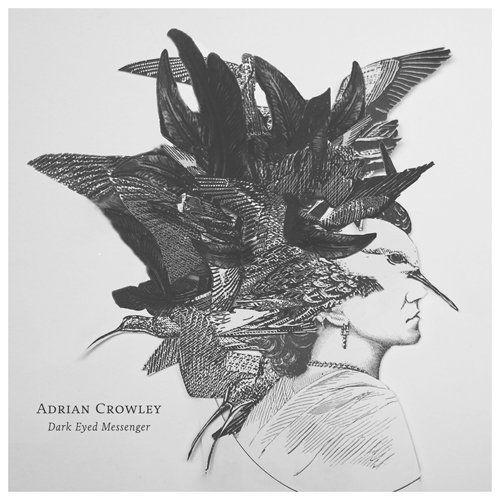 Adrian Crowley: Dark Eyed Messenger
