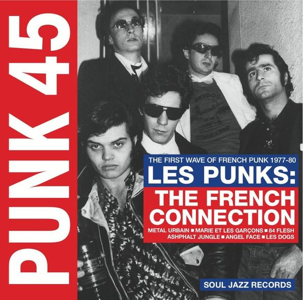 Various Artists: PUNK 45: Les Punks: The French Connection. The First Wave Of Punk 1977-80