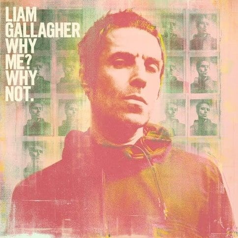 Liam Gallagher: Why Me? Why Not.