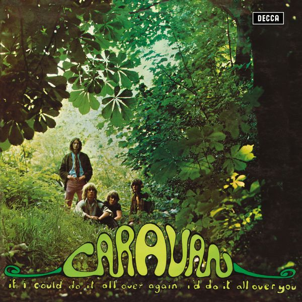 Caravan: If I Could Do It All Over Again, I'd Do It All Over You