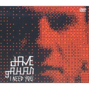 Dave Gahan: I Need You