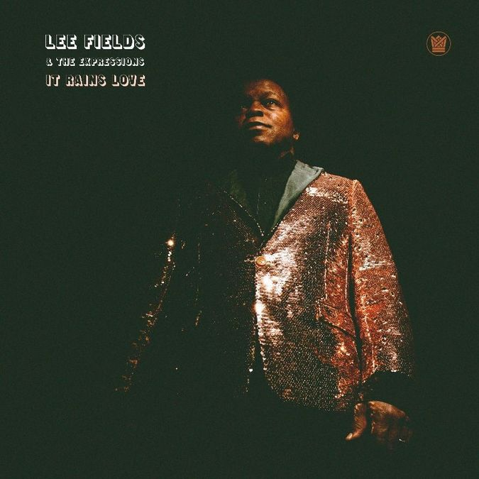 Lee Fields & The Expressions: It Rains Love