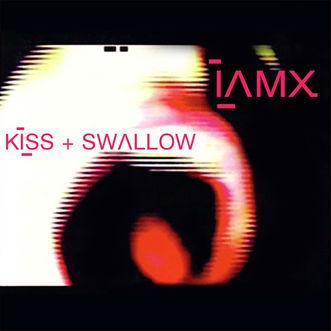 IAMX: Kiss + Swallow