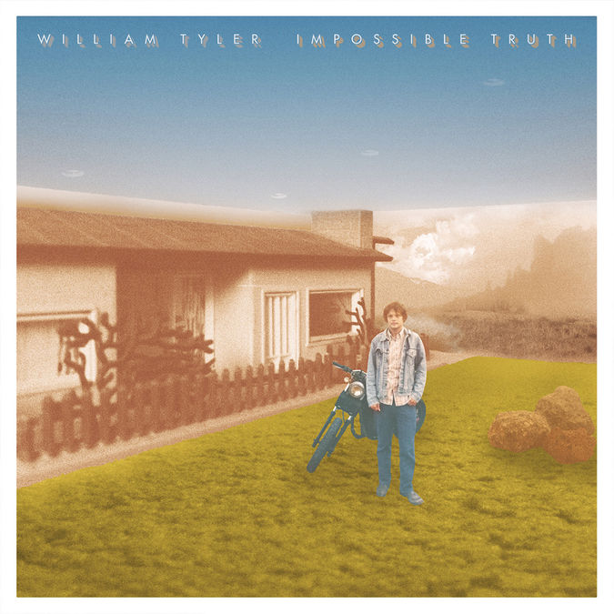 William Tyler: Impossible Truth