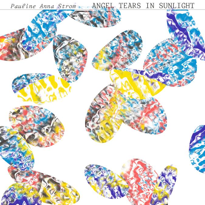 Pauline Anna Strom: Angel Tears In Sunlight: CD