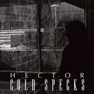 Cold Specks: Hector (Limited Edition 7