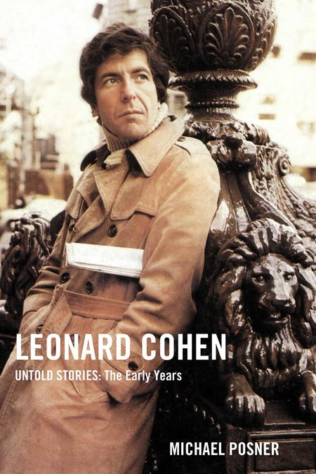 Michael Posner: Leonard Cohen - Untold Stories: The Early Years