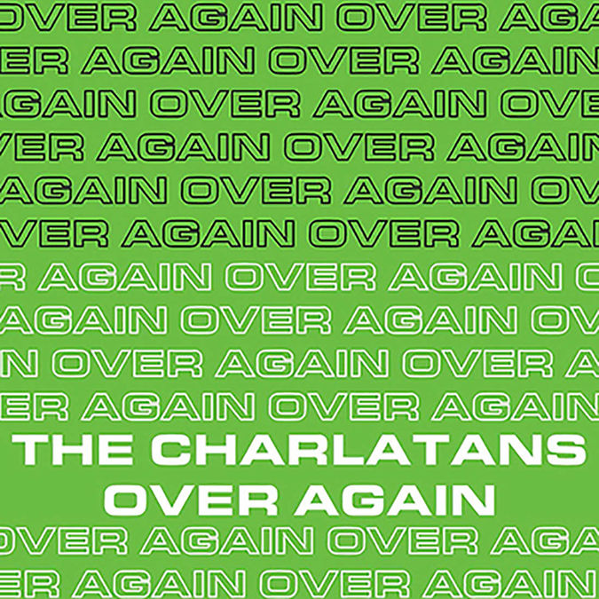 The Charlatans: Over Again Green Coloured 7