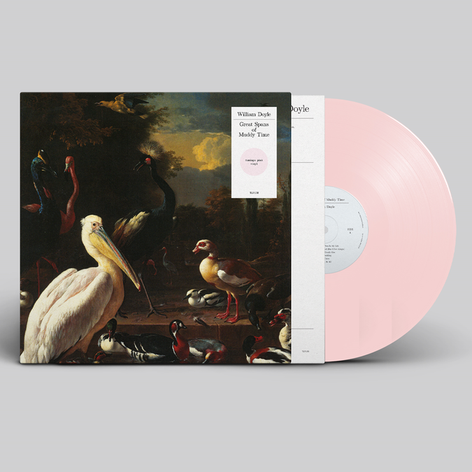 William Doyle: Great Spans of Muddy Time: Recordstore Exclusive Flamingo Pink Vinyl + Signed Print