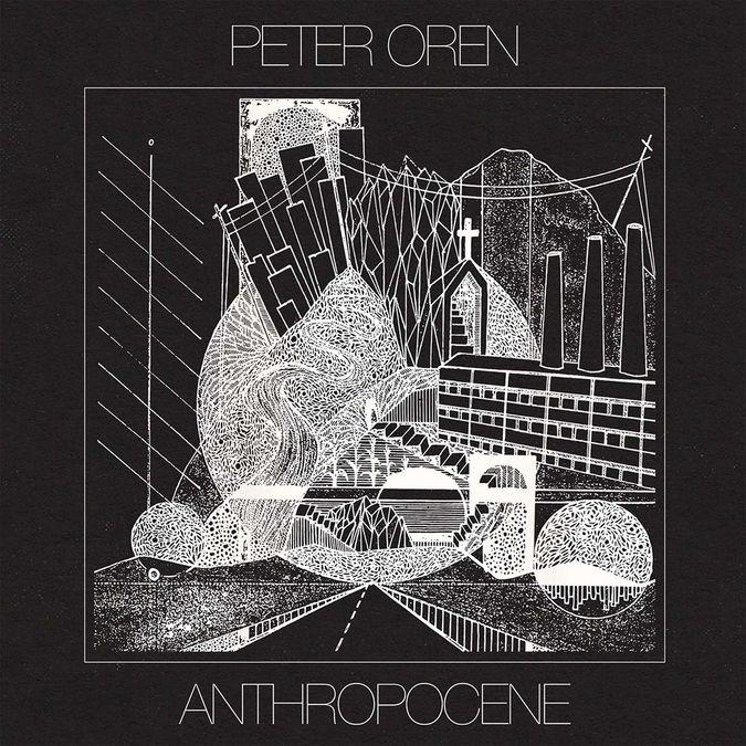 Peter Oren: Anthropocene