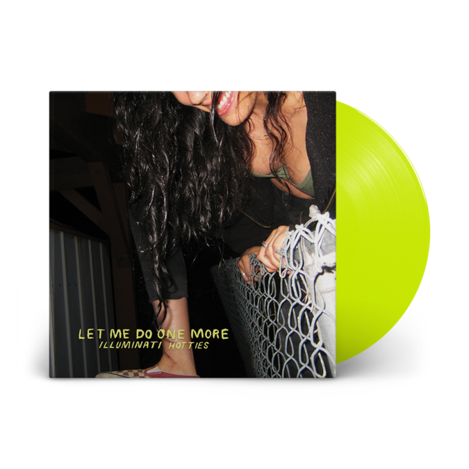 illuminati hotties : Let Me Do One More: Limited Edition Neon Yellow Vinyl