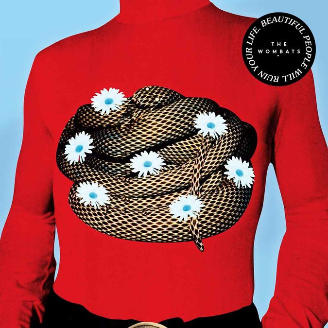 The Wombats: Beautiful People Will Ruin Your Life
