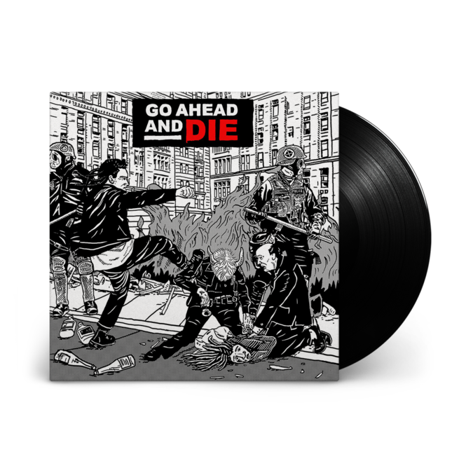 Go Ahead And Die: Go Ahead And Die: Limited Edition Gatefold Vinyl LP
