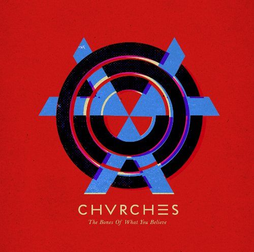 Chvrches: The Bones Of What You Believe CD