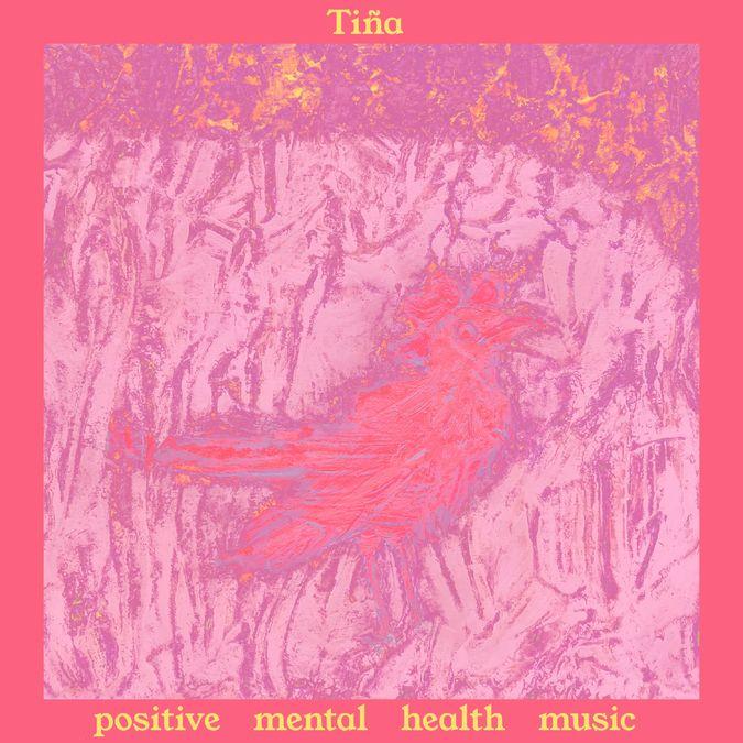 Tiña: Positive Mental Health Music: CD + Signed Card
