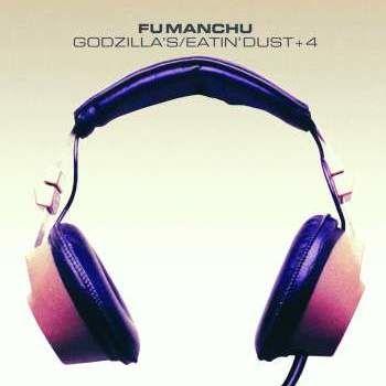 Fu Manchu: Godzilla's/Eatin' Dust +4 Limited Edition Coloured Vinyl
