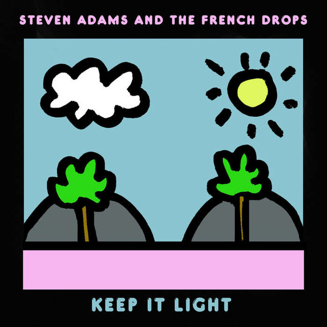 Steven Adams and the French Drops: Keep It Light: Exclusive Signed CD