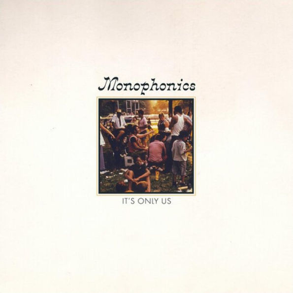Monophonics: It's Only Us