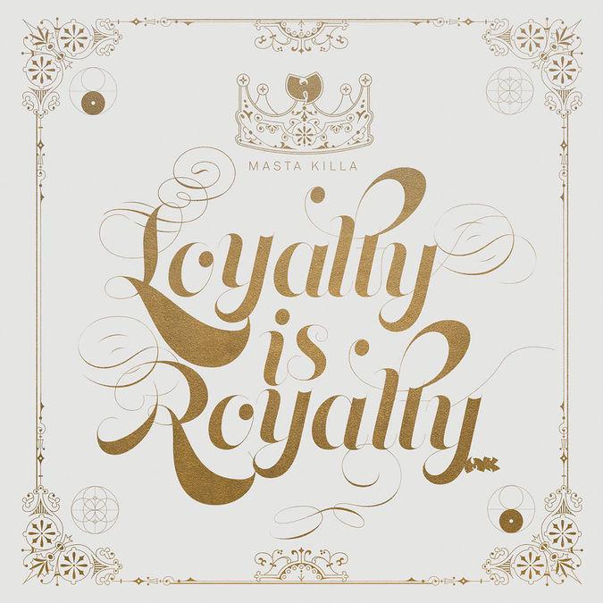 Masta Killa: Loyalty is Royalty